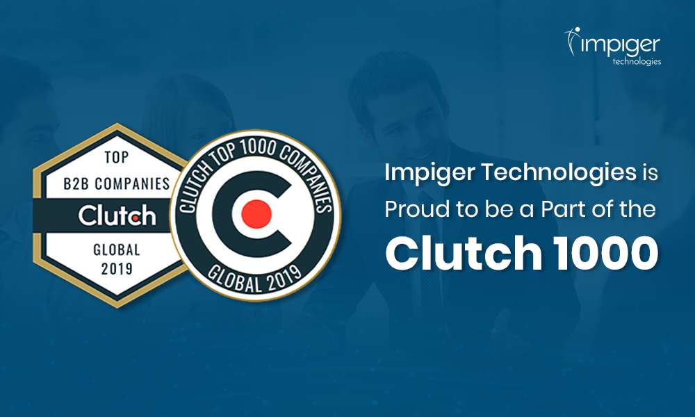 Impiger Technologies is Proud to be a Part of the Clutch 1000 List