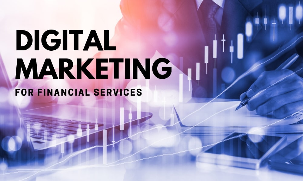 financial services digital marketing