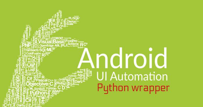 Android UI Automation Using Python Wrapper for UI Automator