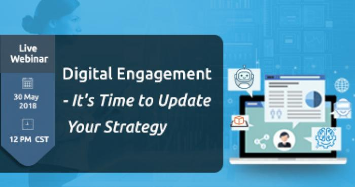 Digital Engagement - It's Time To Update Your Strategy