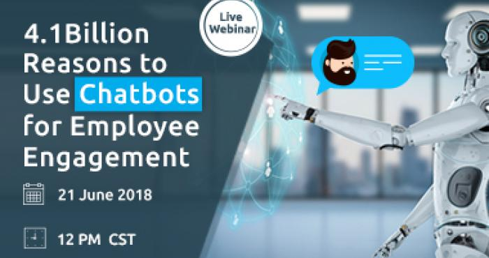 4.1 Billion Reasons to Use Chatbots for Employee Engagement