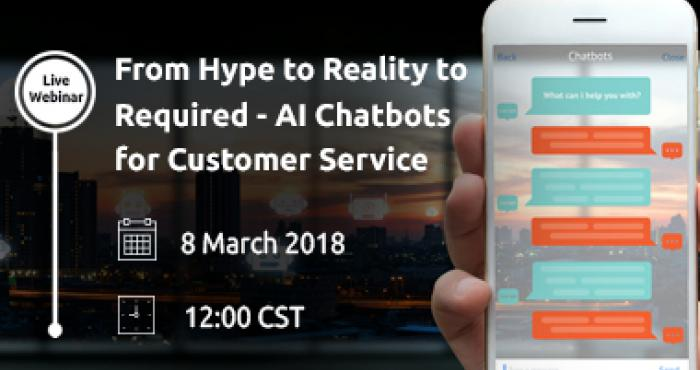 From Hype To Reality To Required - AI Chatbots For Customer Service