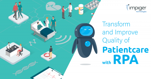 Transform and Improve the Quality of Patient Care with RPA